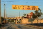 If-you-hit-this-sign-you-will-hit-that-bridge.jpg